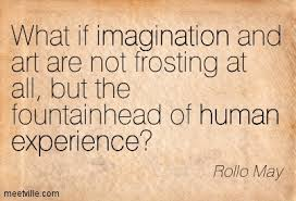 Rollo May imagination not frosting