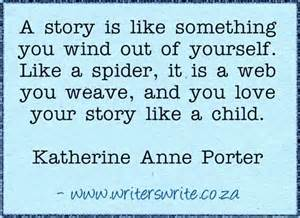 K Porter quote story like a spider