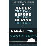Nancy Kress Before the fall, during and after