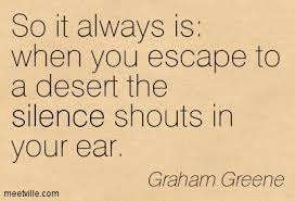 graham Green desert silence shouts