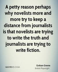 Graham Greene journalists write fiction