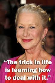 Helen Mirren deal with life