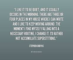 Stephen Dobyns quote moving around