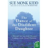 sue monk kidd's The Dance of the dissident daughter